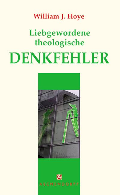 Liebgewordene theologische Denkfehler