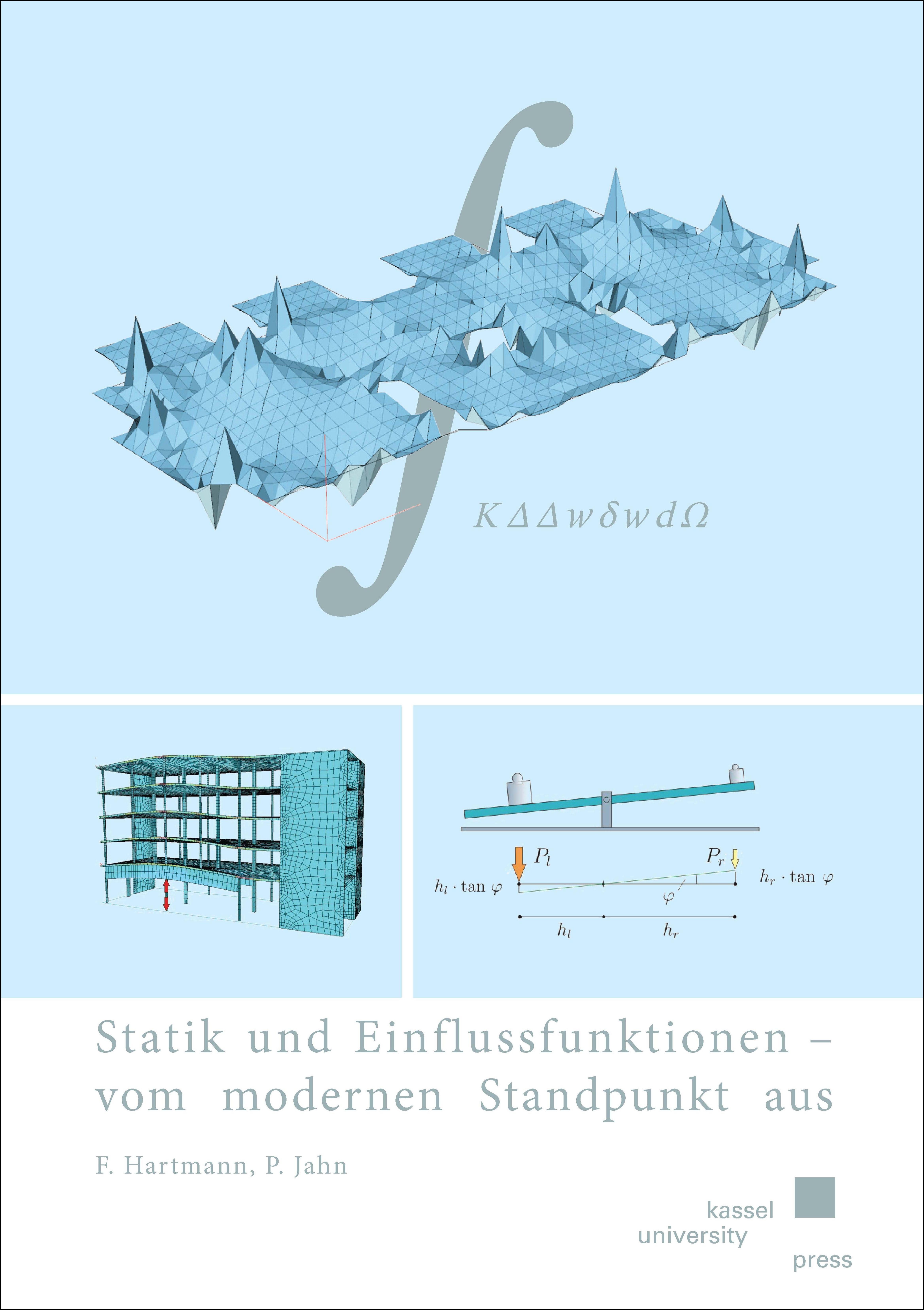 Statik und Einflussfunktionen - vom modernen Standpunkt aus Friedel Hartmann