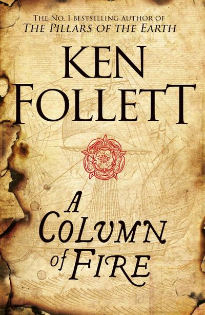 A Column of Fire (The Kingsbridge Novels, Band 3)