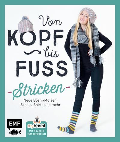 MyBoshi. Von Kopf bis Fuß - stricken; Neue Boshis, Schals, Socken und mehr; Deutsch