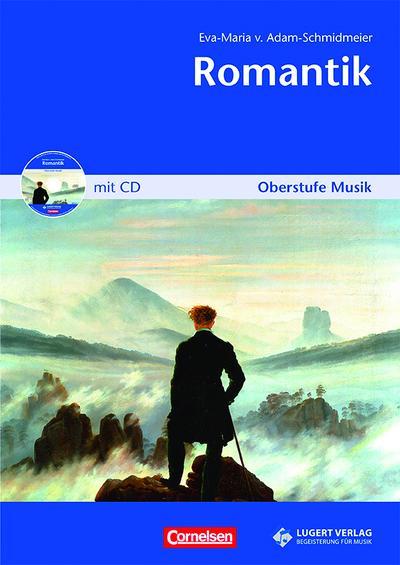 Oberstufe Musik: Romantik, Heft inkl. CD