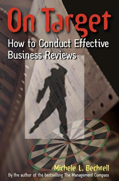 On Target: How to Conduct Effective Business Reviews
