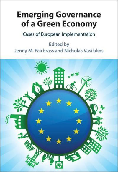 Emerging Governance of a Green Economy: Cases of European Implementation