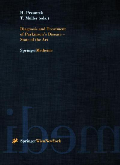 Diagnosis and Treatment of Parkinson's Disease - State of the Art