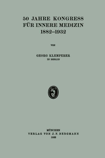50 Jahre Kongress für Innere Medizin 1882-1932