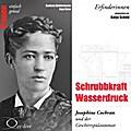 Erfinderinnen: Schrubbkraft Wasserdruck (Josephine Cochran) - Barbara Sichtermann