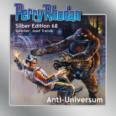 Perry Rhodan Silber Edition 68: Anti-Universum