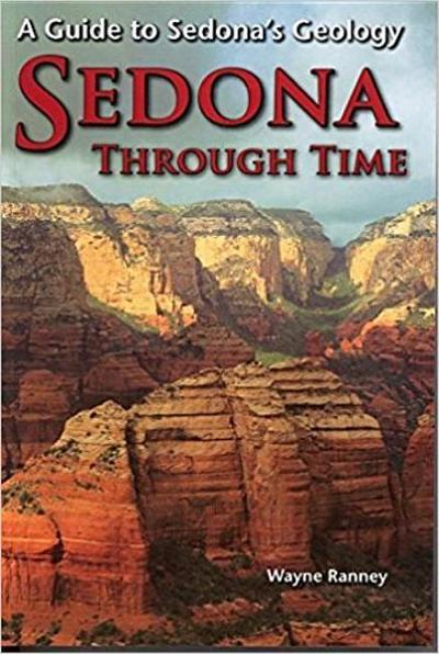 Sedona Through Time: A Guide to Sedona's Geology