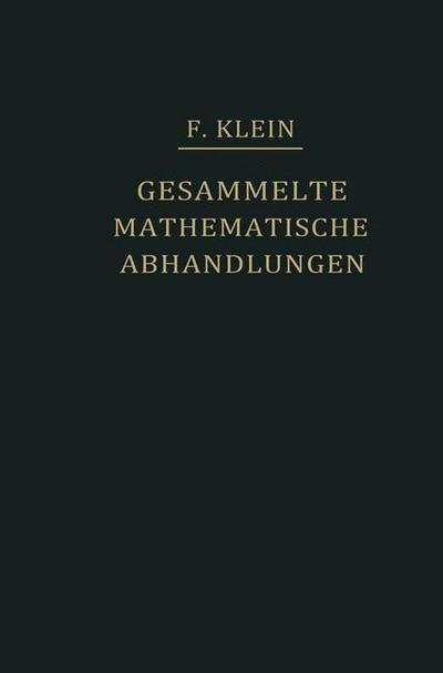 Gesammelte Mathematische Abhandlungen III: Dritter Band: Elliptische Funktionen, Insbesondere Modulfunktionen - Hyperelliptische und Abelsche ... Funktionentheorie und Automorphe Funktionen