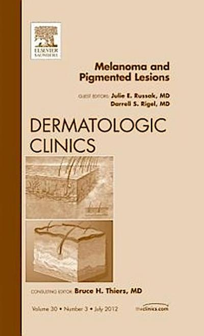 Melanoma and Pigmented Lesions, An Issue of Dermatologic Cli