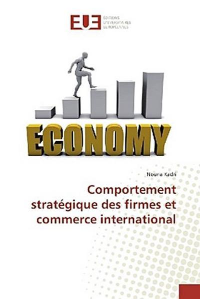 Comportement stratégique des firmes et commerce international