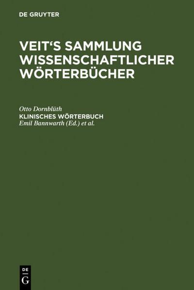Klinisches Wörterbuch: Die Kunstausdrücke der Medizin (Veit's Sammlung Wissenschaftlicher W Rterb Cher)