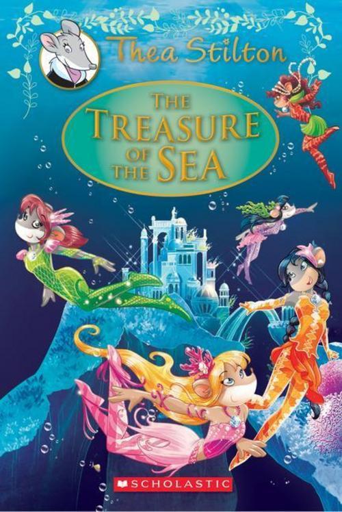 Thea Stilton ~ The Treasure of the Sea 9781338032901