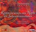 Das Dichterinnen Projekt; Komm zu mir in der Nacht auf Siebensternenschuhen   ; Deutsch; Audio-CD; Hörbücher;