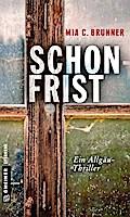 Schonfrist; Thriller; Kriminalromane im GMEIN ...