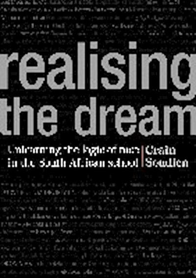 Realising the Dream: Unlearning the Logic of Race in the South African School