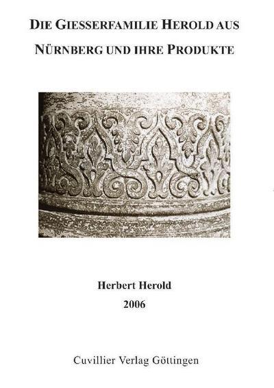 Die Giesserfamilie Herold aus Nürnberg und ihre Produkte