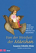 Von der Weisheit der Märchen: Kinder entdecke ...