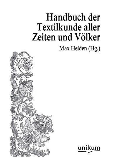 Handwörterbuch der Textilkunde aller Zeiten und Völker