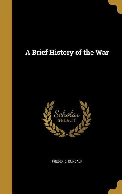 BRIEF HIST OF THE WAR