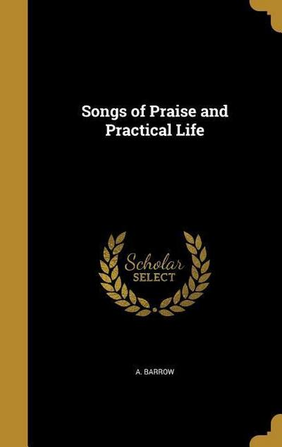 SONGS OF PRAISE & PRAC LIFE
