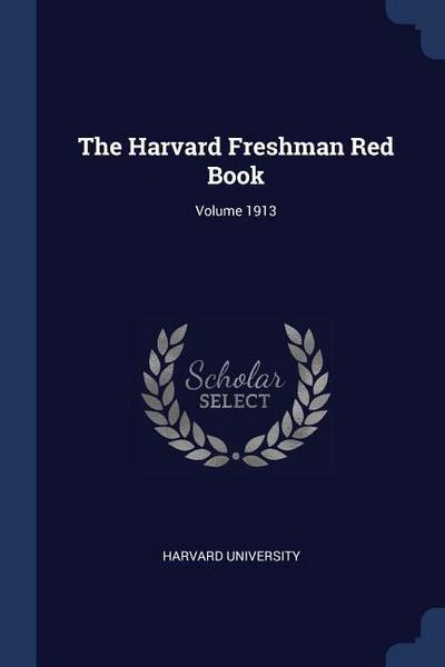 The Harvard Freshman Red Book; Volume 1913