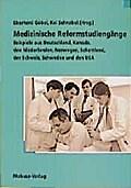 Medizinische Reformstudiengänge; Beispiele aus Deutschland, Kanada, den Niederlanden, der Schweiz, Schweden und den USA; Hrsg. v. Göbel, Eberhard/Schnabel, Kai; Deutsch; zahlr. Abb.