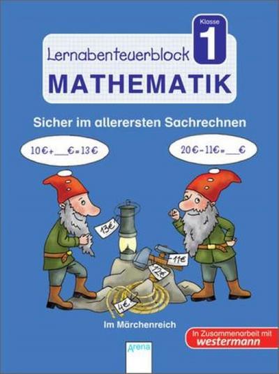 Lernabenteuerblock Klasse 1 Mathematik: Sicher im allerersten Sachrechnen - Im Märchenreich