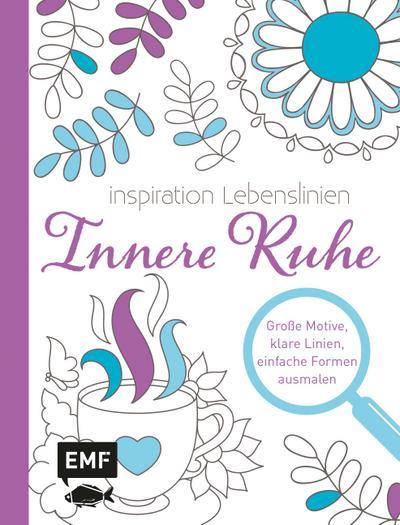 Inspiration Lebenslinien – Innere Ruhe; Große Motive, klare Linien, einfache Formen ausmalen; Deutsch