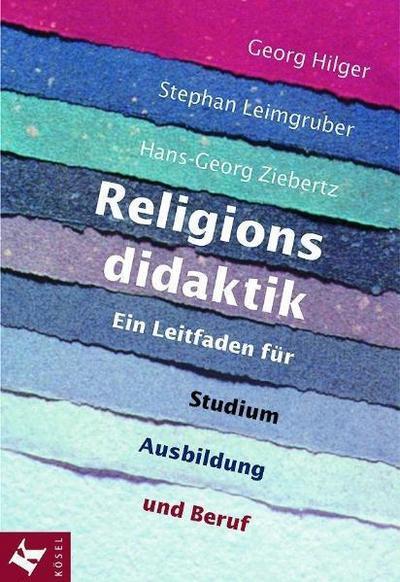 Religionsdidaktik: Ein Leitfaden für Studium, Ausbildung und Beruf
