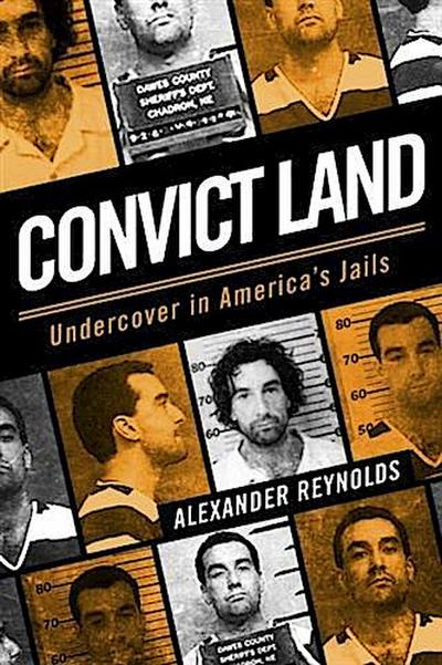 Convict Land: Undercover in America's Jails