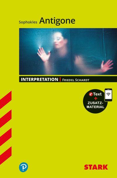 STARK Interpretationen Deutsch - Sophokles: Antigone