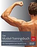 Das Muskel-Trainingsbuch; Die Trainingslehre  ...
