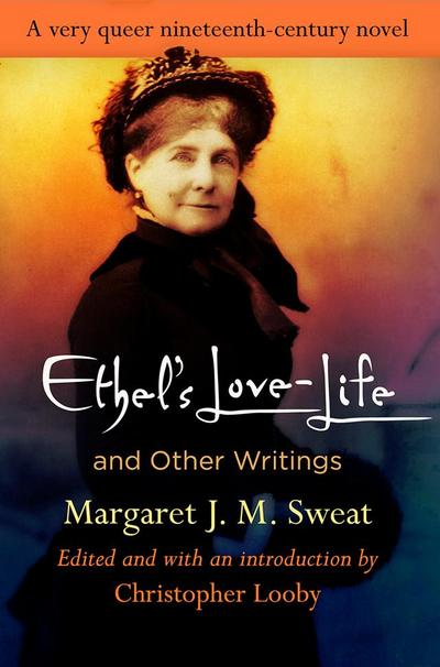 """""""Ethel's Love-Life"""" and Other Writings"""
