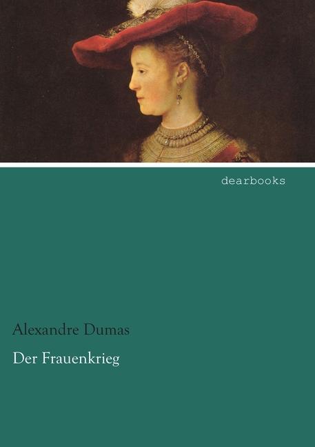 Der Frauenkrieg Alexandre Dumas