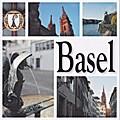 Basel - eine Stadt in Bildern