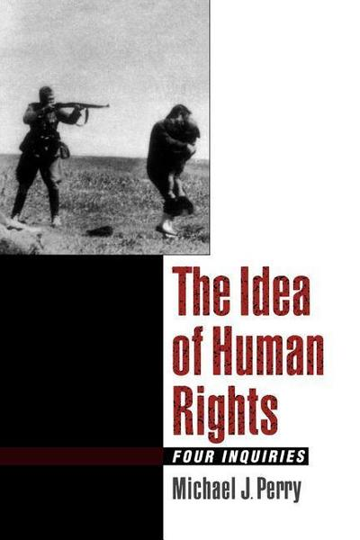 The Idea of Human Rights: Four Inquiries