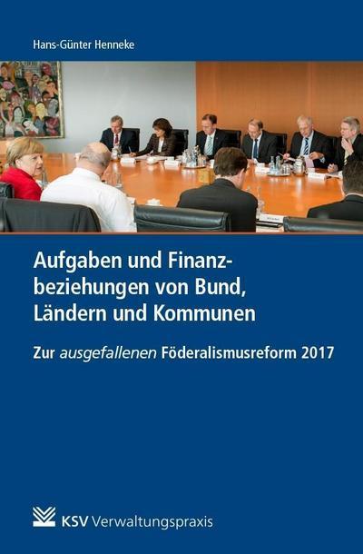 Aufgaben und Finanzbeziehungen von Bund, Ländern und Kommunen
