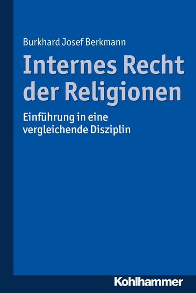 Internes Recht der Religionen: Einführung in eine vergleichende Disziplin
