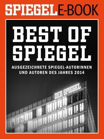 Best of SPIEGEL - Ausgezeichnete SPIEGEL-Autorinnen und -Autoren des Jahres 2014