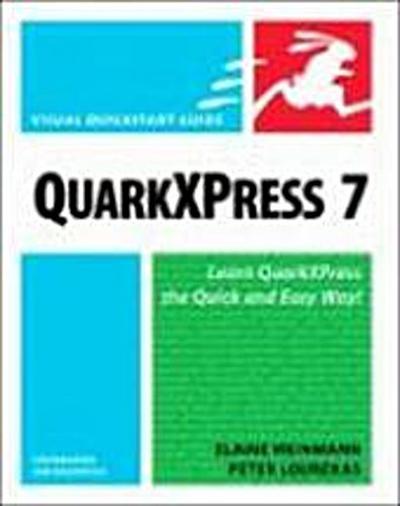 QuarkXPress 7 for Windows and Macintosh: Visual QuickStart Guide (Visual Quic...