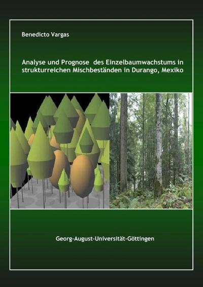 Analyse und Prognose des Einzelbaumwachstums in strukturreichen Mischbeständen in Durango, Mexiko