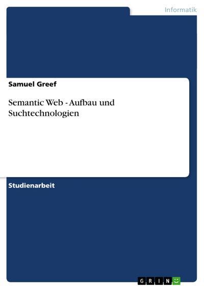 Semantic Web - Aufbau und Suchtechnologien