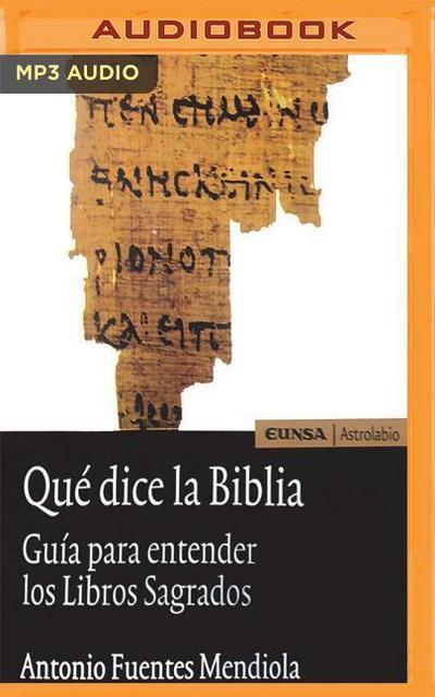 Que Dice La Biblia: Guia Para Entender Los Libros Sagrados
