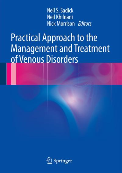 Practical Approach to the Management and Treatment of Venous Disorders