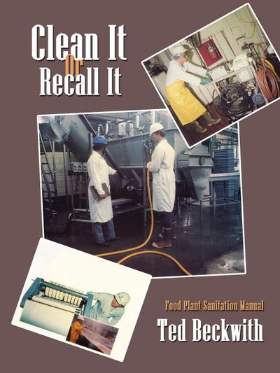 Clean It or Recall It: Food Plant Sanitation Manual