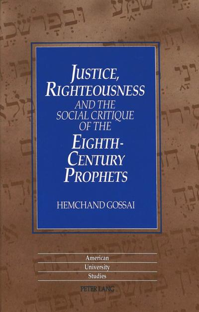 Justice, Righteousness and the Social Critique of the Eighth-Century Prophets
