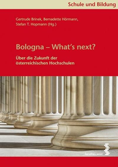 Bologna - What's next?: Über die Zukunft der österreichischen Hochschulen