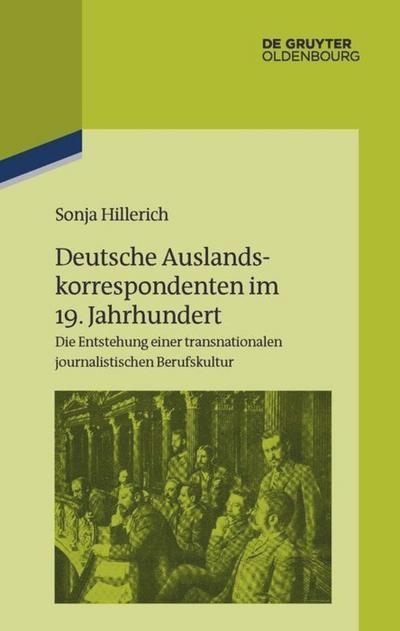 Deutsche Auslandskorrespondenten im 19. Jahrhundert
