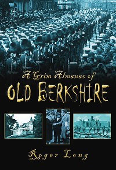 A Grim Almanac of Old Berkshire